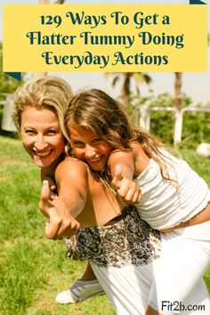 129 Ways To Get a Flatter Tummy Doing Everyday Actions - Fit2b.com