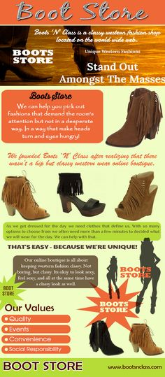 Browse this site http://www.bootsnclass.com/ for more information on Boot Store. One of the most interesting things about Boot Store is that they were mostly custom made, which means nearly every pair is different. You can find boots in all sorts of colors, with some being monogrammed, decorated or stamped.  Follow Us: http://uid.me/cowgirl_outfits