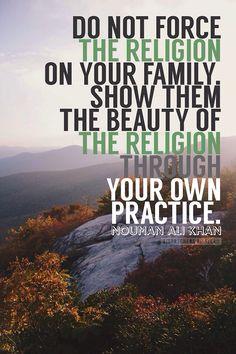 Nouman Ali Khan  ... No soul was ever saved through coercion, only ever through Jesus' love.
