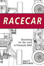 Racecar | http://paperloveanddreams.com/book/475948135/racecar | In 2006, a small unavailing university auto racing team began building a racecar that would challenge the best engineering schools in the world. With fewer people and resources than any of the top competitors, the only way they were going to win was to push the limit, go for broke, and hope for more than a little luck.By the time they got to the racetrack, they knew: In the fog of fierce competition, whether you win or lose…