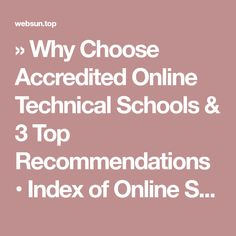 » Why Choose Accredited Online Technical Schools & 3 Top Recommendations • Index of Online Schools