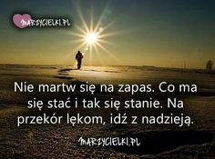 Life Sentence, Motto, Sentences, Poland, Quotations, Texts, Nostalgia, Inspirational Quotes, In This Moment