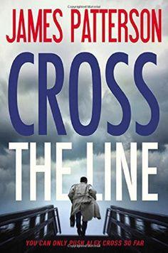 Cross the Line (Alex Cross) by James Patterson – A Novel Nook