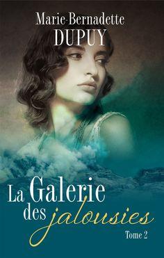 La galerie des jalousies - Tome 2 -  Marie-Bernadette Dupuy - 616 pages, -  Série / Collection : La galerie des jalousies -  Référence : 901880 #Livre #Roman #Romance #Cadeau #Lecture
