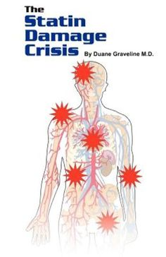 """Revised Book: The Statin Damage Crisis: """"In this newly updated and re-edited 2012 edition, the side effects of cholesterol lowering statins are thoroughly assessed. Also reviewed are dietary and supplement choices that may offer benefit in the prevention of heart disease and in combating and preventing statin damage....Tens of thousands of people have been victims of a huge array of statin drugs side effects, ranging from permanent cognitive dysfunction and severe personality change to...."""""""
