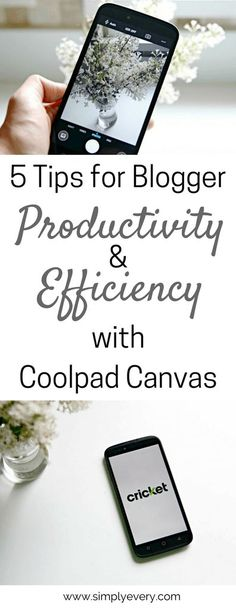 5 Tips for Blogger Productivity & Efficiency (ft. Coolpad Canvas) - Simply Every  Blog info, blog tips, working mom, guides, how to, bloggers, blogging