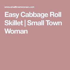 Easy Cabbage Roll Skillet | Small Town Woman