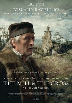 The Mill and the Cross (2011)  http://www.byronmusic.ro/blog/the-mill-and-the-cross/1958