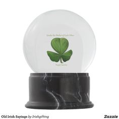 Old Irish Sayings Snow Globes