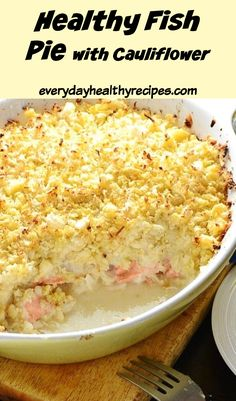 This healthy fish pie with cauliflower topping has all the qualities of a great, hearty comfort food dish but with a lot less calories. Plus it comes with a vegetable already in it so there is no need to make a side dish! #fishpie #fishcasserole #fishdinner #fishrecipes #everydayhealthyrecipes Healthy Casserole Recipes, Easy Healthy Recipes, Healthy Meals, Easter Recipes, Holiday Recipes, Dinner Recipes, Healthy Dishes, Food Dishes, Fish Casserole