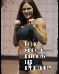 In the middle of difficulty lies opportunity. Cat Zingano