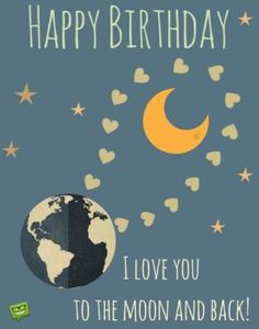 Happy birthday.I love you to the moon and back. This is a good bday message which you can send to any friend or your siblings.