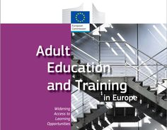 Adult education and training in Europe : widening access to learning opportunities : Eurydice report
