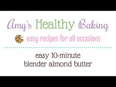 Easy Blender Almond Butter | Amy's Healthy Baking