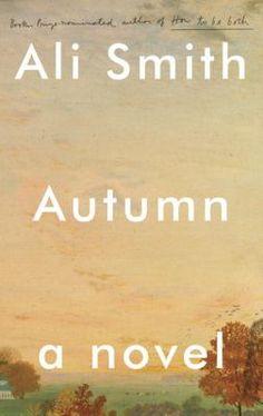 Autumn / Ali Smith.