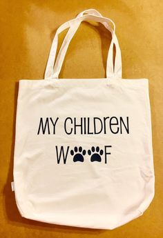My Children Woof Tote Bag by HodgepodgeCraftsRS on Etsy