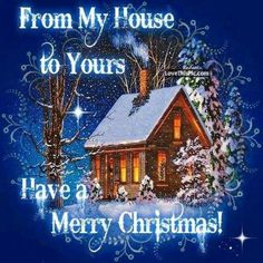 From My House To Yours Merry Christmas christmas xmas merry christmas christmas quotes christmas quote christmas comments Christmas Wishes Quotes, Merry Christmas Pictures, Christmas Blessings, Merry Christmas To All, Christmas Scenes, Merry Xmas, Vintage Christmas, Christmas Holidays, Christmas Cards