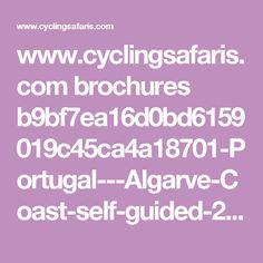 www.cyclingsafaris.com brochures b9bf7ea16d0bd6159019c45ca4a18701-Portugal---Algarve-Coast-self-guided-2015.pdf