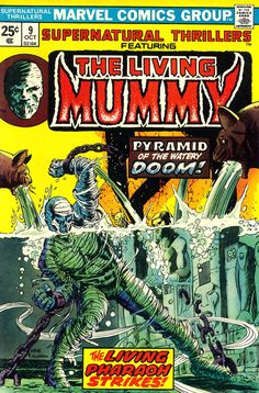 Supernatural Thrillers Featuring The Living Mummy n°9, October 1974, cover by Gil Kane and Al Milgrom.