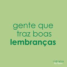 Boas Lembranças Reasons To Be Happy, Quotations, Portuguese, Funny, Quotes, Happiness, Calm, Change, Inspiration