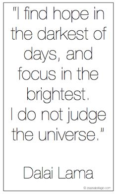 Very beautiful #message from Dalai Lama himself! Find #hope even in the darkest days, don't #judge the universe! http://smilingthroughlife.com