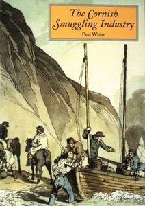 'THE CORNISH SMUGGLING INDUSTRY' | Paul White: paperback (from The Tor Mark series)     ✫ღ⊰n