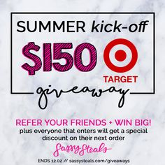 Summer Kick Off Giveaway! Enter to win $150 giftcard to Target and $50 credit to SassySteals.com https://wn.nr/R2wZkj