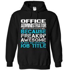 (Top Tshirt Fashion) Office Administrator [Tshirt design] Hoodies, Funny Tee Shirts