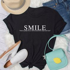 Smile T-Shirt - Black, Unisex T-Shirt, Inspirational Quote Shirts, Kind T-Shirt, Positive T-Shirt, Happy T-Shirt, Gift For Friend by FunTeazz on Etsy Quote Shirts, Shirts With Sayings, Suits You, Cool T Shirts, Gifts For Friends, Adidas Sneakers, Inspirational Quotes, Smile, Unisex