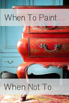 Here are some of the things you would consider before you decide whether your dresser is worth painting or not ~ great tips!!