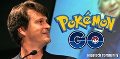 Pokemon Go: John Hanke's 20 Years' of Effort for Overnight Success!