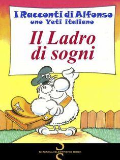 IL LADRO DI SOGNI (I Racconti di Alfonso, uno Yeti italiano) (Italian Edition) by Romano Garofalo (Rogar), http://www.amazon.co.uk/dp/B00GNQ0T7O/ref=cm_sw_r_pi_dp_R8pLsb0PB6FYB