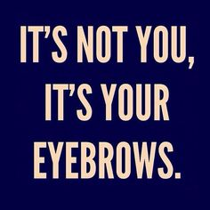 It's Not You, It's Your Eyebrows! See my experience with Kelley Baker Brows in Los Angeles
