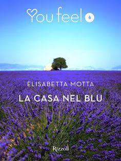 Recensione - LA CASA NEL BLU di Elisabetta Motta http://lindabertasi.blogspot.it/2016/08/recensione-la-casa-nel-blu-di.html