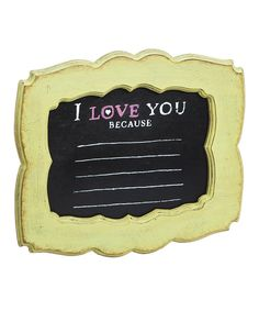 Look at this 'I Love You Because' Fill-in-the-Blank Chalkboard Wall Art *so sweet