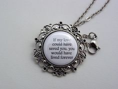 """Inspiring quote which would make a great memorial piece for a mother who has lost a child """"If my love could have saved you, you would have lived forever"""" Penda"""