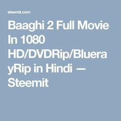 Baaghi 2 Full Movie In 1080 HD/DVDRip/BluerayRip in Hindi — Steemit