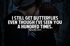 I still get butterflies even though I've seen you a hundred times; and thats the way it should be. Cute Quotes, Great Quotes, Quotes To Live By, Inspirational Quotes, Awesome Quotes, Funny Sayings, Love My Husband, Love Him, Future Husband