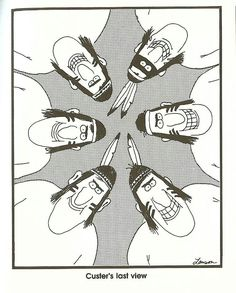 """The Far Side's version of """"Custer's Last Stand""""! Hilarious!"""