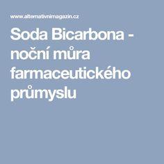 Soda Bicarbona - noční můra farmaceutického průmyslu Fitness