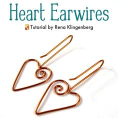Heart Earwires - tutorial by Rena Klingenberg Romantic and artistic, these heart ear wires are fun to make for yourself or as a gift...You can wear them plain, or with beads or other dangles: