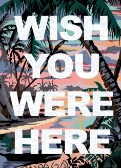 Wish You Were Here by Benjamin Thomas Taylor