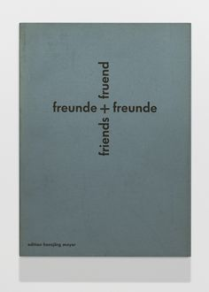 fruend friends freunde und freunde by Karl Gerstner, Daniel Spoerri, Diter Rot, André Thomkins on The Idea of the Book Green Paper, The Book, Knowledge, Lettering, Writing, Artist, Prints, Books, Design