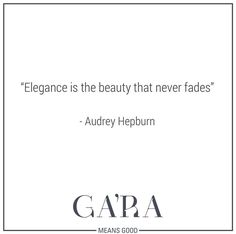 #GaraMeansGood #FrasesGara #AudreyHepburn #Belleza