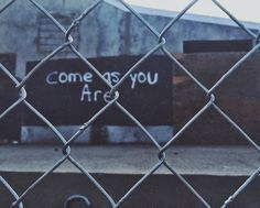 Come as you are, as you were, as I want you to be