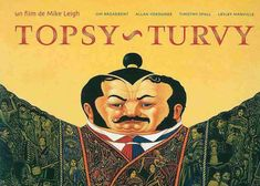 """""""TOPSY-TURVY doesn't live up to Leigh's high-water mark, however boisterous and lavish the film looks, if its characters don't click with audience, the rest can do little avail. Naoko Mori, Jonathan Aris, Kevin Mckidd, 1990s Films, Top Film, Self Conscious, Film Review, Film Posters, Mad Men"""