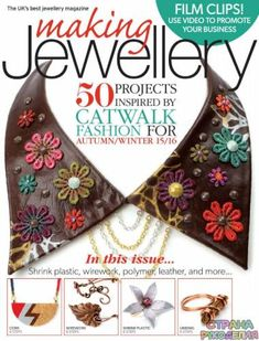 Making Jewellery Magazine - September 2015 Issue 50 Projects inspired by catwalk fashion for Autumn/Winter Wire Wrapped Jewelry, Metal Jewelry, Beaded Jewelry, Jewellery, Magazine Crafts, Business Video, Catwalk Fashion, Free Ebooks, Jewelry Crafts