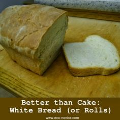 Eco-novice: Better than Cake: Homemade White Sandwich Bread (or Rolls)