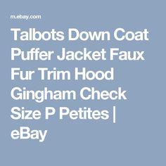 Talbots Down Coat Puffer Jacket Faux Fur Trim Hood Gingham Check Size P Petites  | eBay
