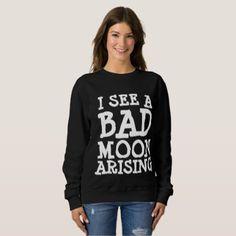 Vintage T-shirts I SEE A BAD MOON ARISING Sweatshirt - vintage gifts retro ideas cyo